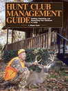 Hunt Club Management Guide (eBook): Building, Organizing, and Maintaining Your Clubhouse or Lodge